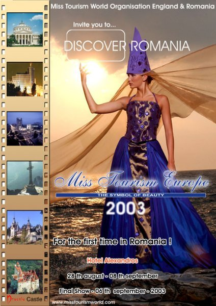 2003 Romania Prima Finala a unui concurs International- Miss Tourism Europe pe Valea Prahovei si la Bucuresti, prin Platinum Ag Infofashion
