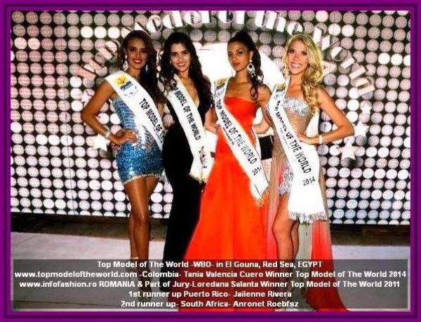 Top Model of the World 2014 in Egypt El Gouna Red Sea: Winner- Colombia- Tania Valencia Cuero, 1st runner up Puerto Rico- Jailenne Rivera, 2nd runner up- South Africa- Anronet Roebfsz, Congratulations from Loredana Salanta, 2011 Winner of TMOW