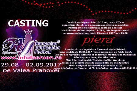 Casting RIFF 2017 Romanian InfoFashion Festival Spirit of Beauty® Finala 29.08-02.09. Valea Prahovei